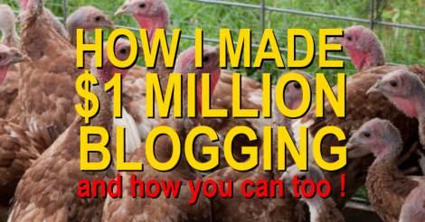 How I Made $1 Million Blogging